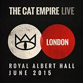 Play & Download Live at the Royal Albert Hall - The Cat Empire by The Cat Empire | Napster