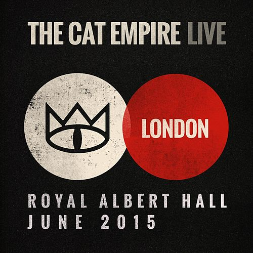 Live at the Royal Albert Hall - The Cat Empire by The Cat Empire
