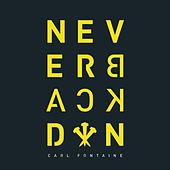 Play & Download NeverBackDown by Carl Fontaine | Napster