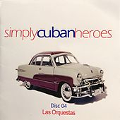 Simply Cuban Heroes, Vol. 4 by Various Artists