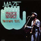Play & Download Southern Girl by Maze Featuring Frankie Beverly | Napster