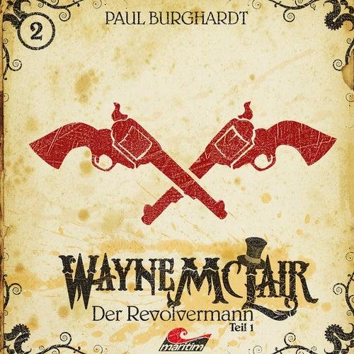 Folge 2: Der Revolvermann, Pt. 1 von Wayne McLair