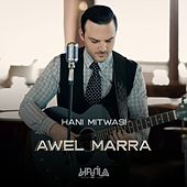 Awel Marra by Hani Mitwasi