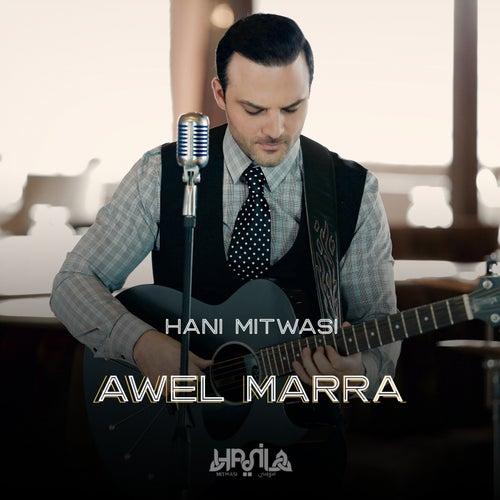 Awel Marra by Hani Mitwasi