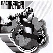 Play & Download Futura by Nação Zumbi | Napster