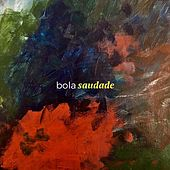 Play & Download Saudade by Bola | Napster