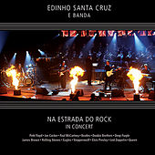 Na Estrada Do Rock in Concert (Live) von Edinho Santa Cruz