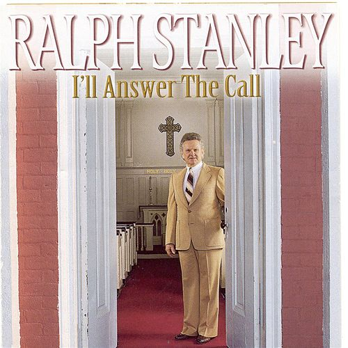 I'll Answer The Call by Ralph Stanley