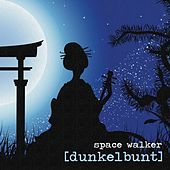 Play & Download Space Walker by [dunkelbunt] | Napster