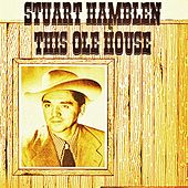 This Ole House by Stuart Hamblen