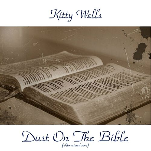 Dust on the Bible (Remastered 2017) di Kitty Wells