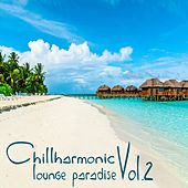 Chillharmonic Vol.2 (Lounge Paradise) by Various Artists