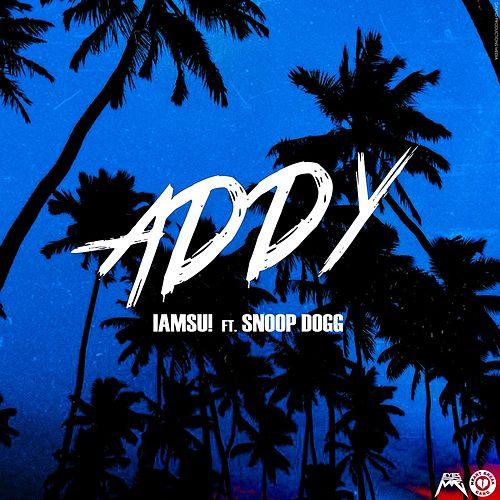 Play & Download Addy (feat. Snoop Dogg) by Iamsu!   Napster