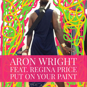 Put on Your Paint (feat. Regina Price) by Aron Wright