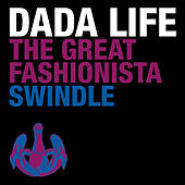 The Great Fashionista Swindle by Dada Life