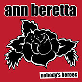 Play & Download Nobody's Heroes by Ann Beretta | Napster