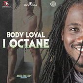 Body Loyal by I-Octane
