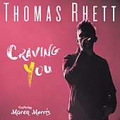 Craving You by Thomas Rhett