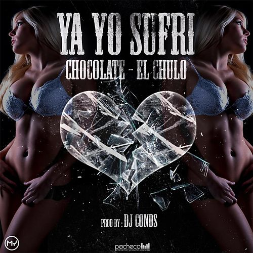Play & Download Ya Yo Sufri by Chocolate | Napster