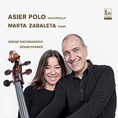 Play & Download Rachmaninoff & Franck: Cello Sonatas by Asier Polo | Napster