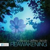 Jeffrey Jacob: Reawakening by Various Artists