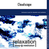Play & Download Cloudscape by Relaxation Sleep Meditation | Napster