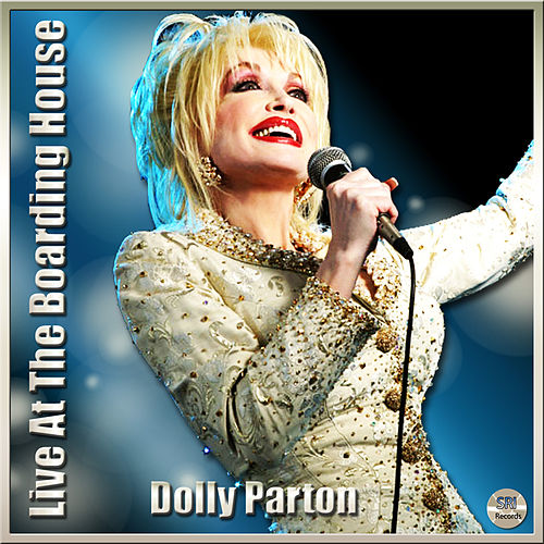Live At The Boarding House by Dolly Parton