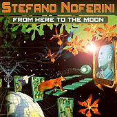 Play & Download From Here to the Moon by Stefano Noferini | Napster