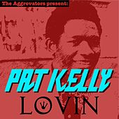 Lovin' by Pat Kelly