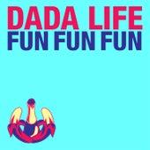 Fun Fun Fun by Dada Life