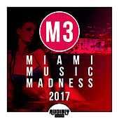 M3 - Miami Music Madness 2017 by Various Artists