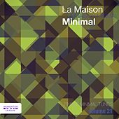 La Maison Minimal, Vol. 21 by Various Artists