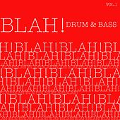 Blah! Drum & Bass, Vol. 1 by Various Artists
