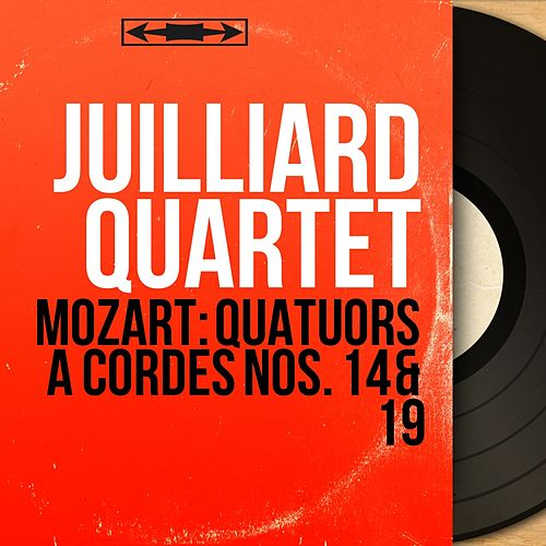 Mozart: Quatuors à cordes Nos. 14 & 19 (Mono Version) by Juilliard Quartet
