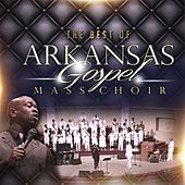 The Best of Arkansas Gospel Mass Choir by Arkansas Gospel Mass Choir