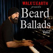 Play & Download Beard Ballads, Vol. 1 by Walk off the Earth | Napster