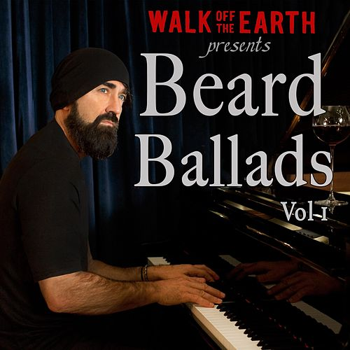 Beard Ballads, Vol. 1 by Walk off the Earth