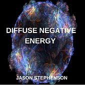 Play & Download Diffuse Negative Energy by Jason Stephenson | Napster