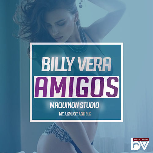 Play & Download Amigos by Billy Vera | Napster