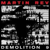 Demolition 9 by Martin Rev
