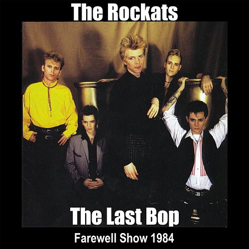 The Last Bop (Farewell Show 1984) by The Rockats
