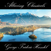 Play & Download Classically Beautiful George Frideric Handel by Anastasi | Napster
