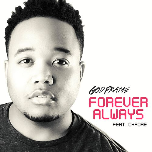Forever Always (feat. Chadae) by GodFrame