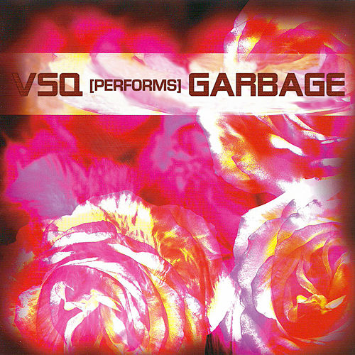 The String Quartet Tribute To Garbage by Various Artists