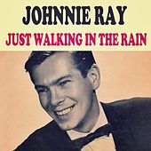 Just Walking In The Rain by Johnnie Ray