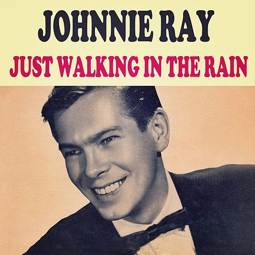 Play & Download Just Walking In The Rain by Johnnie Ray | Napster