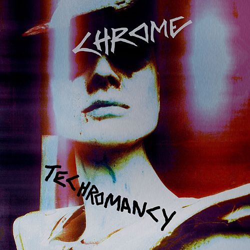 Play & Download Techromancy by Chrome | Napster