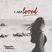 Play & Download I Am Loved by Natasha Owens | Napster