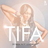 Play & Download Di Man Not Leaving - Single by Tifa | Napster