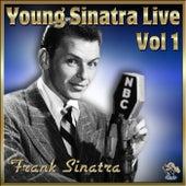 Young Sinatra Live Vol#1 by Frank Sinatra